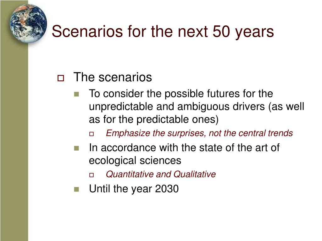 Scenarios for the next 50 years