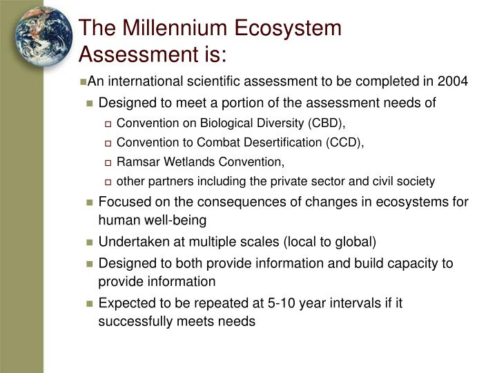 The millennium ecosystem assessment is