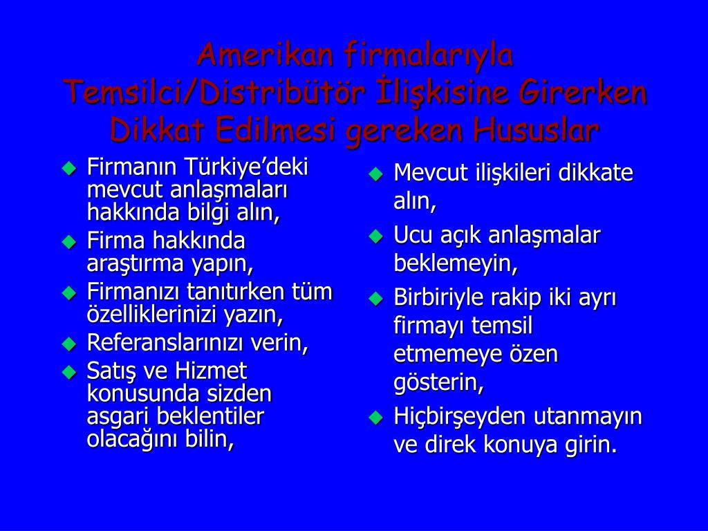 Firmanın Türkiye'deki mevcut anlaşmaları hakkında bilgi alın,