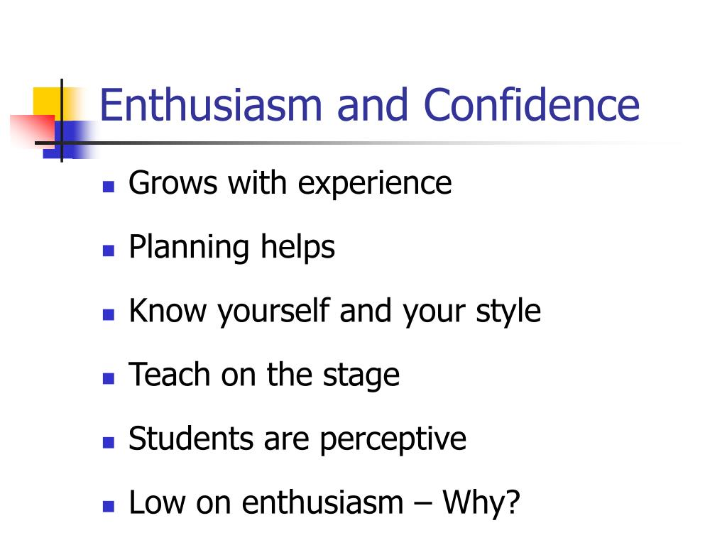 Enthusiasm and Confidence