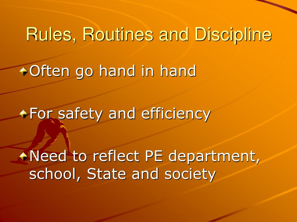 Rules, Routines and Discipline