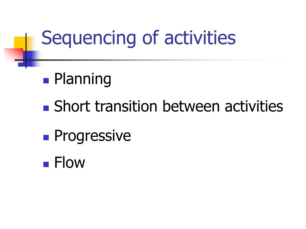 Sequencing of activities
