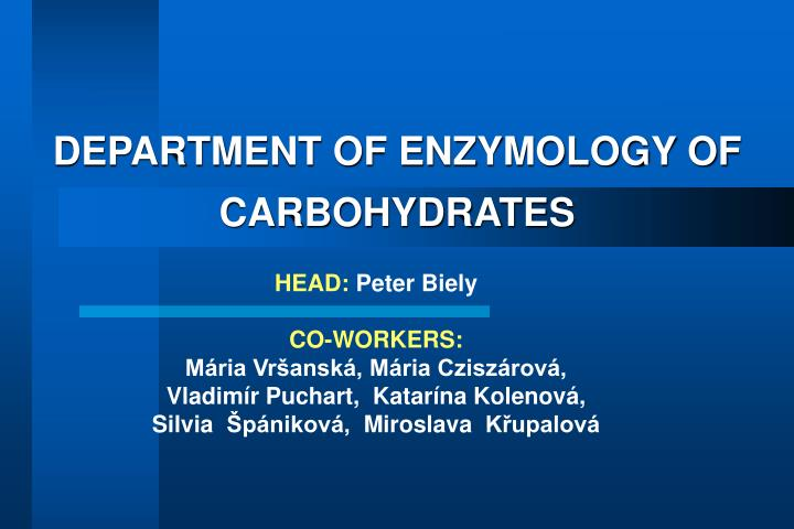 Department of enzymology of carbohydrates l.jpg