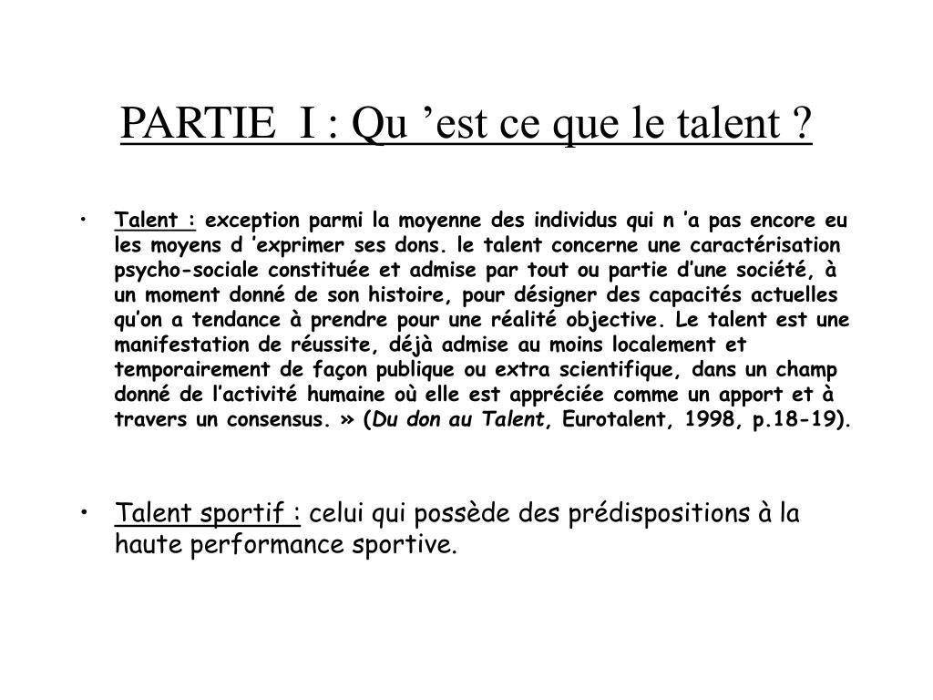 PARTIE  I : Qu'est ce que le talent ?