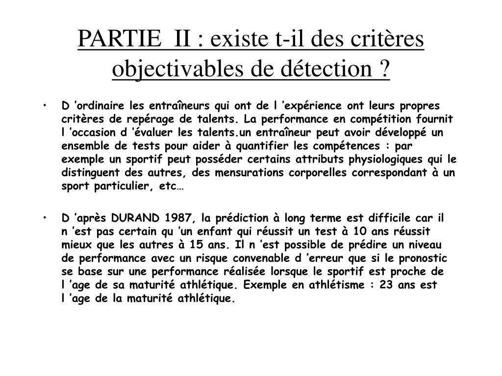 PARTIE  II : existe t-il des critères objectivables de détection ?