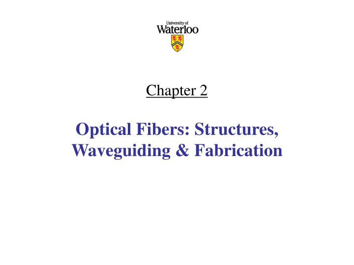 Chapter 2 optical fibers structures waveguiding fabrication