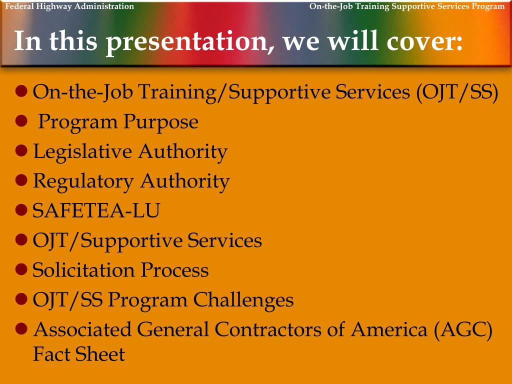 Federal Highway Administration                                                                                  On-the-Job Training Supportive Services Program