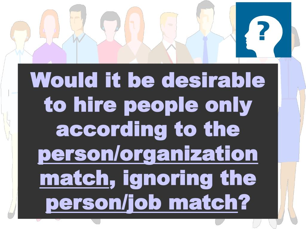 Would it be desirable to hire people only according to the