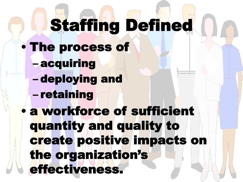 Staffing Defined