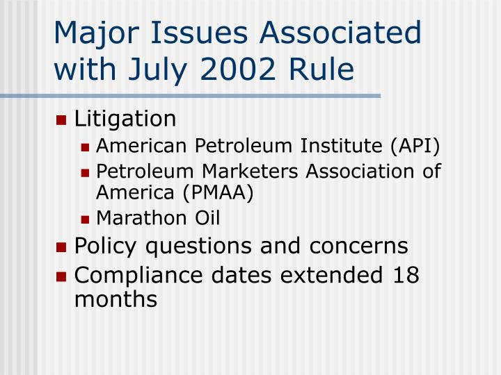 Major issues associated with july 2002 rule