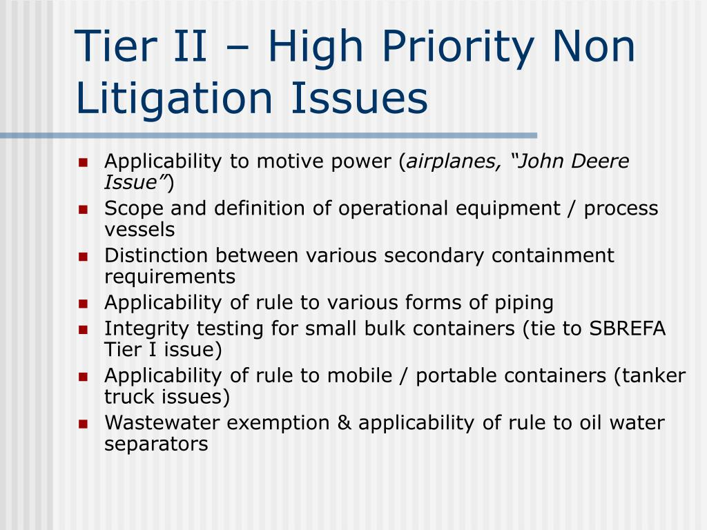 Tier II – High Priority Non Litigation Issues