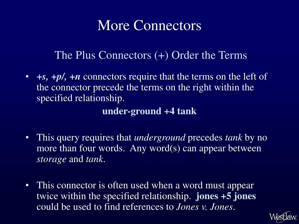 More Connectors