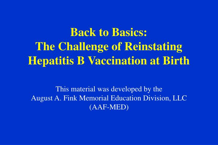 Back to basics the challenge of reinstating hepatitis b vaccination at birth l.jpg