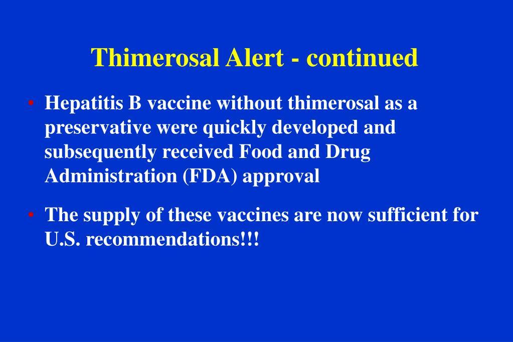 Thimerosal Alert - continued