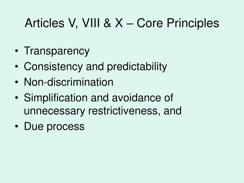Articles V, VIII & X – Core Principles