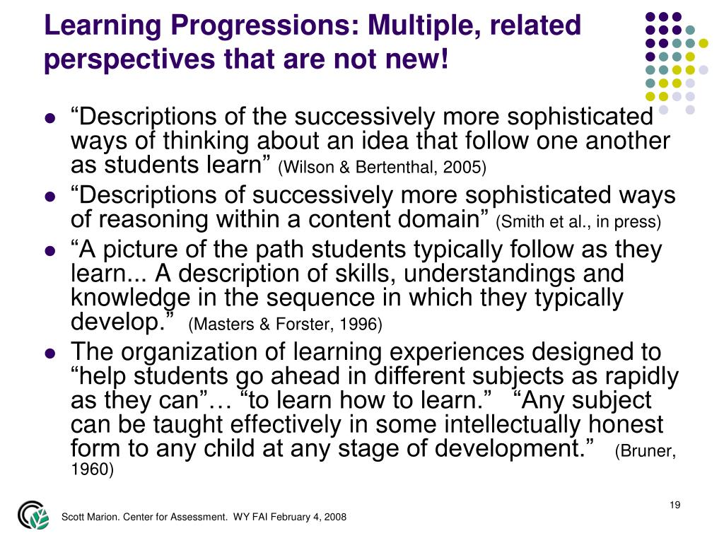 Learning Progressions: Multiple, related perspectives that are not new!