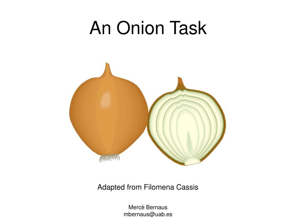 An Onion Task