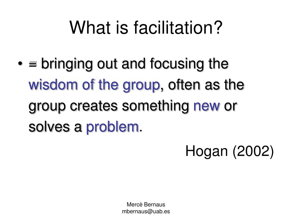 What is facilitation