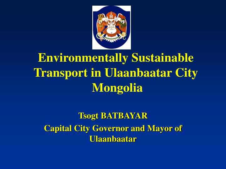 Environmentally sustainable transport in ulaanbaatar city mongolia l.jpg