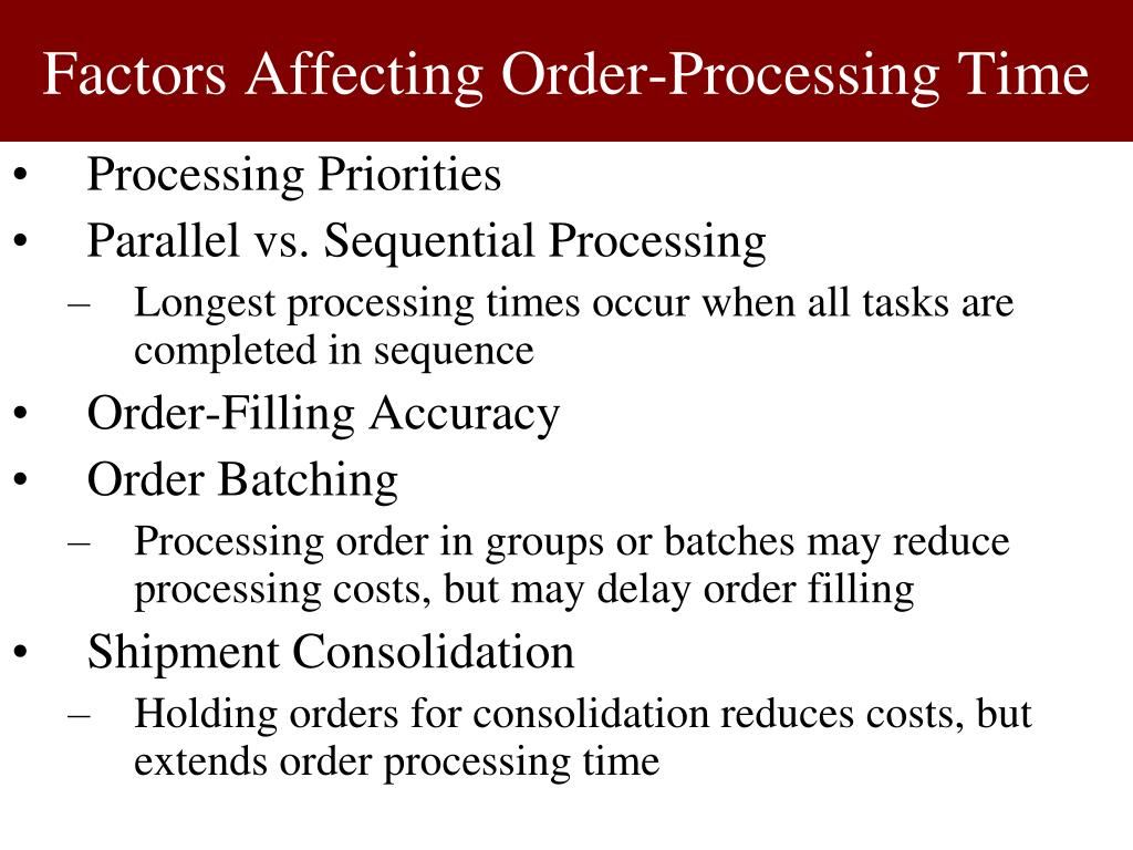 time and order processing costs Process costing | process cost accounting august 08, 2017 / steven bragg  under this concept, costs are accumulated over a fixed period of time, summarized,.