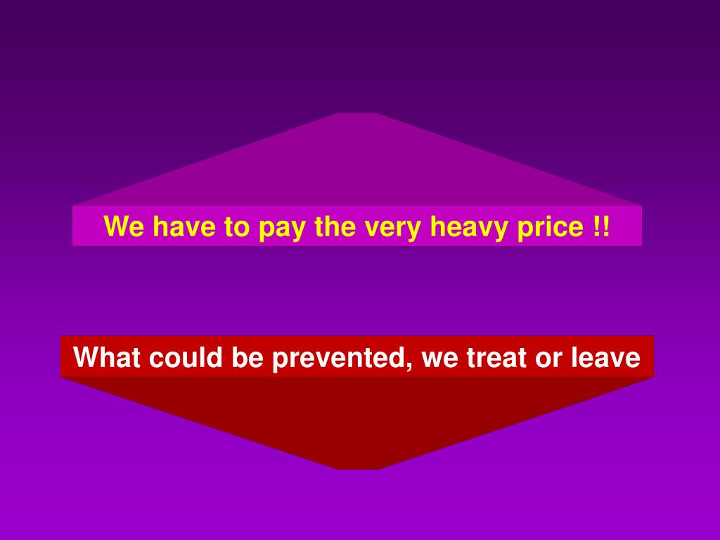 We have to pay the very heavy price !!