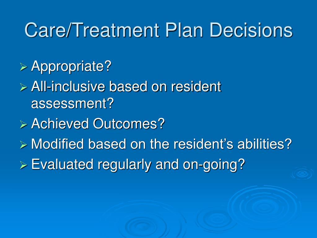 Care/Treatment Plan Decisions