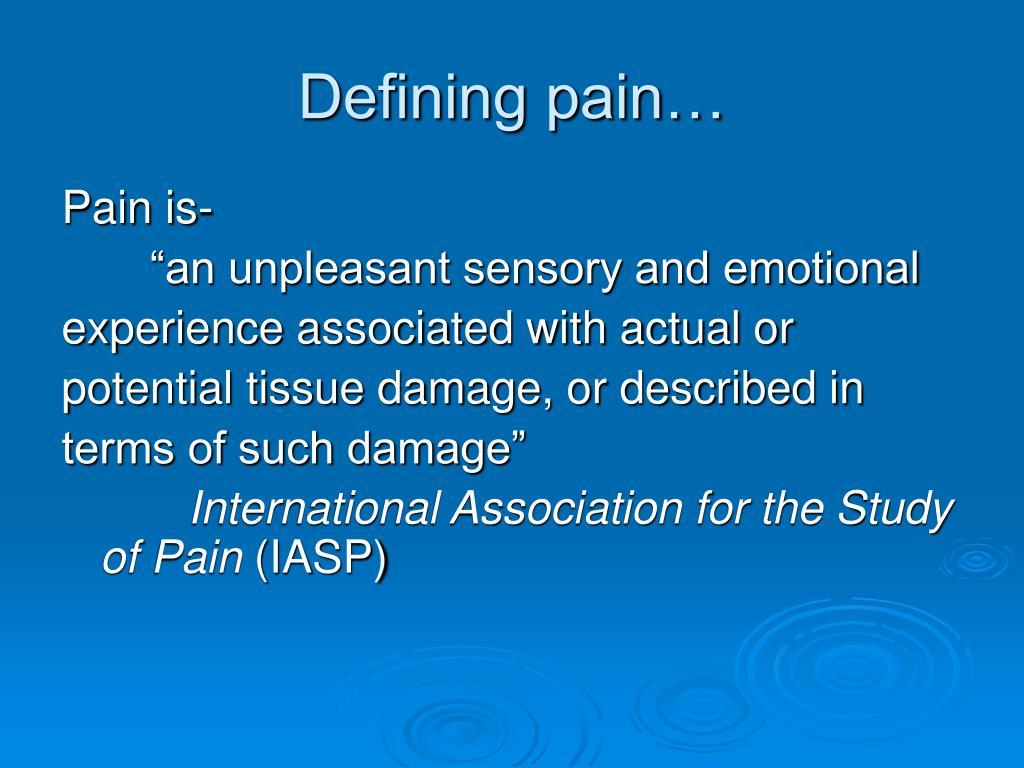 Defining pain…