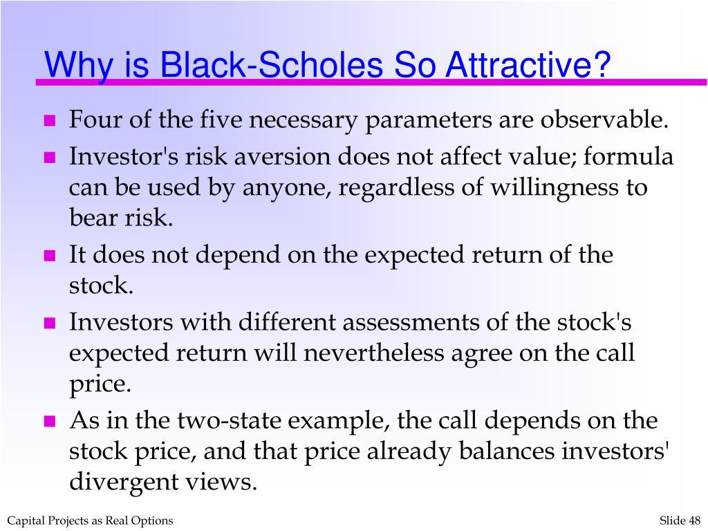 Why is Black-Scholes So Attractive?