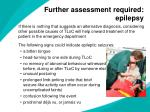 further assessment required epilepsy