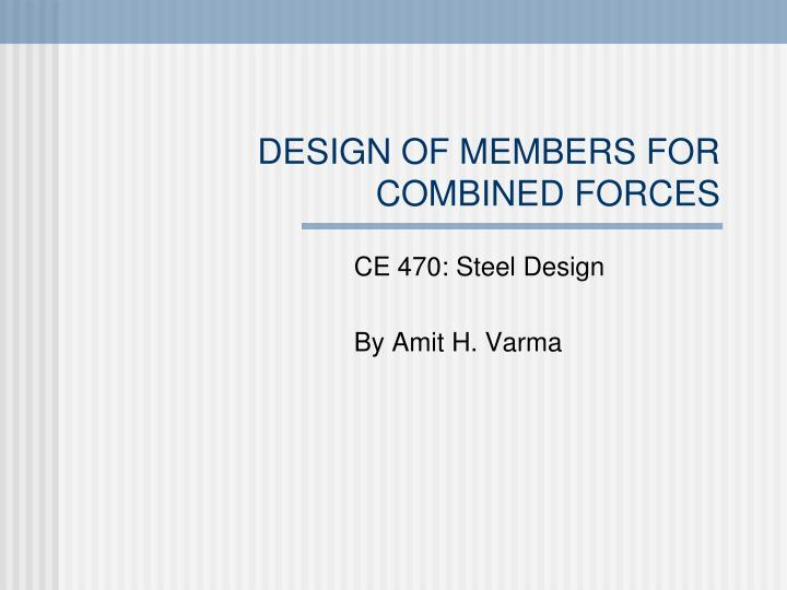 Design of members for combined forces l.jpg