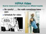 hipaa video must be viewed prior to observing at our affiliated hospitals