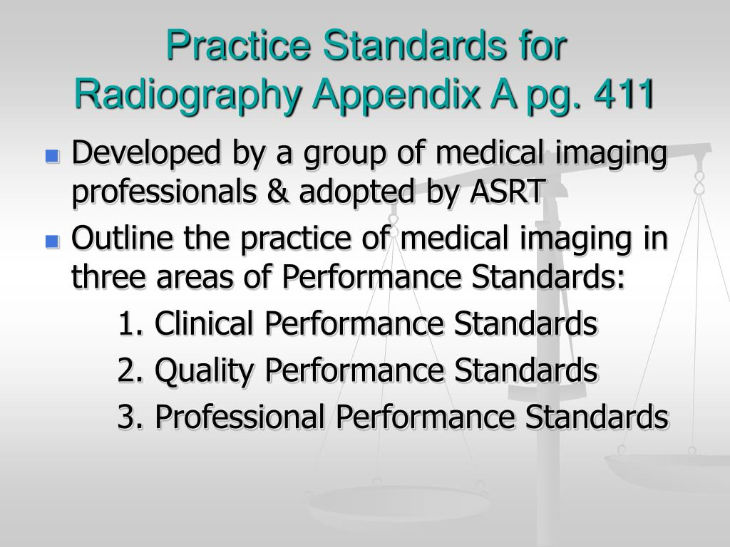 Practice Standards for Radiography Appendix A pg. 411