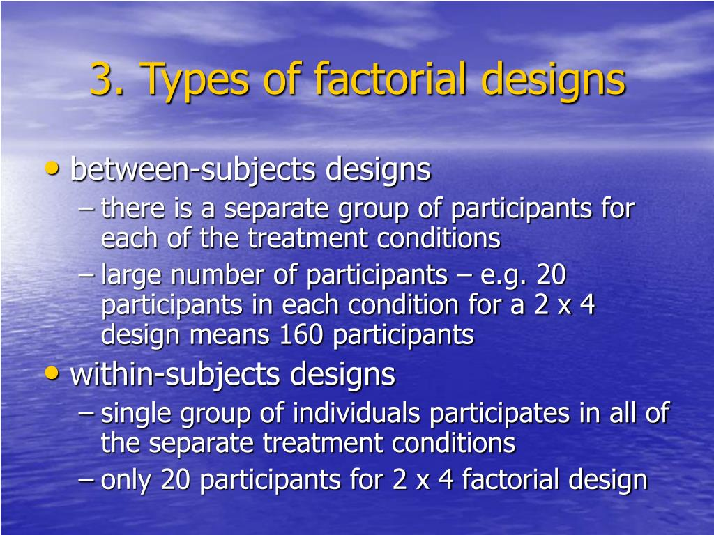 3. Types of factorial designs