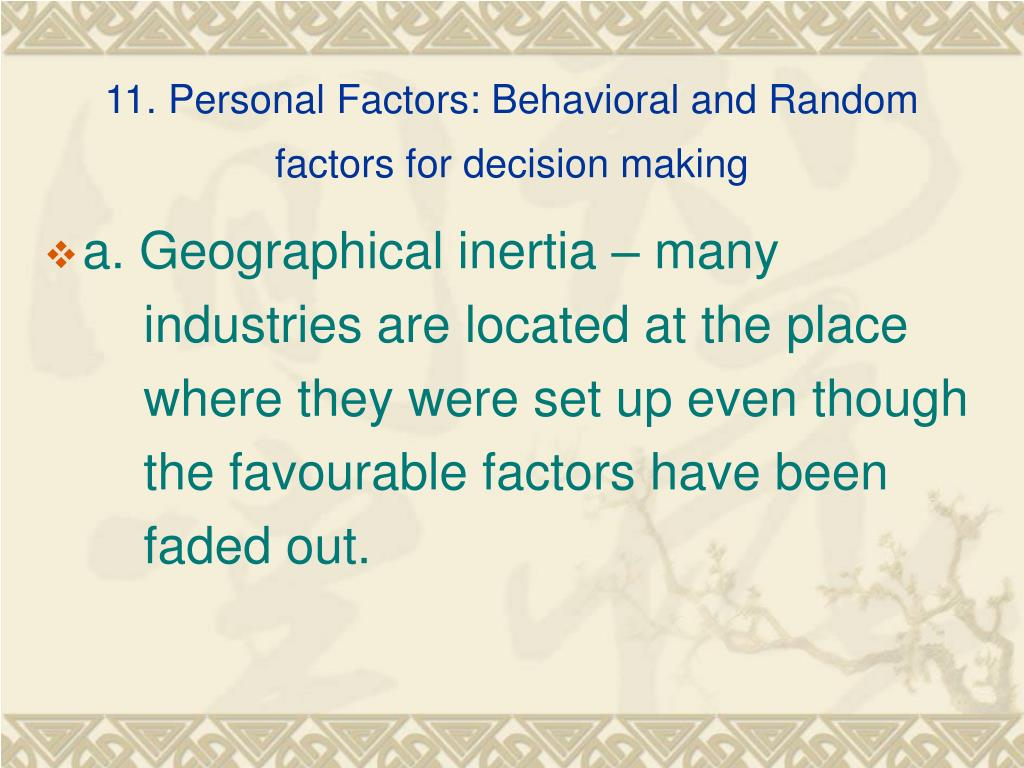 11. Personal Factors: Behavioral and Random factors for decision making