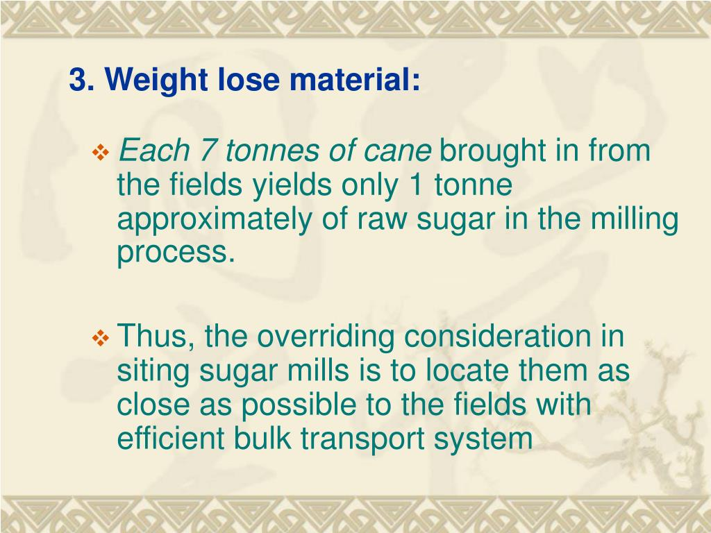 3. Weight lose material:
