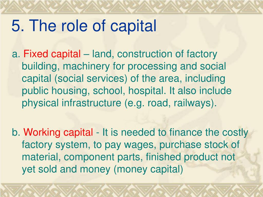 5. The role of capital