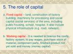 5 the role of capital