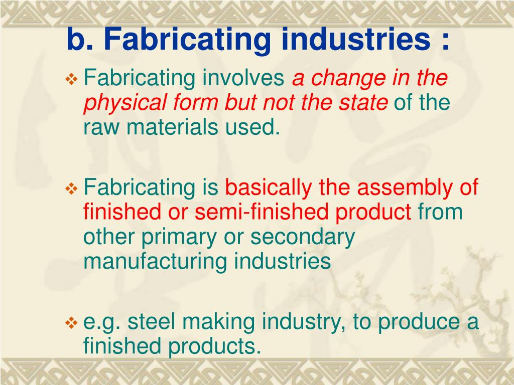 b. Fabricating industries :