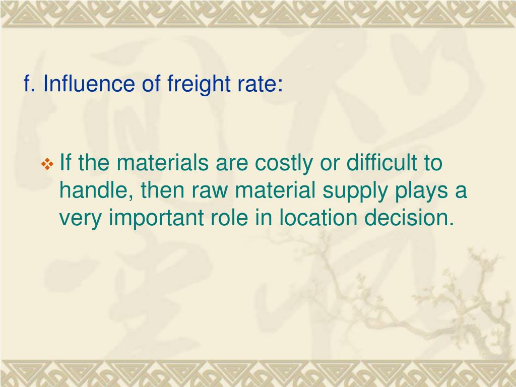 f. Influence of freight rate:
