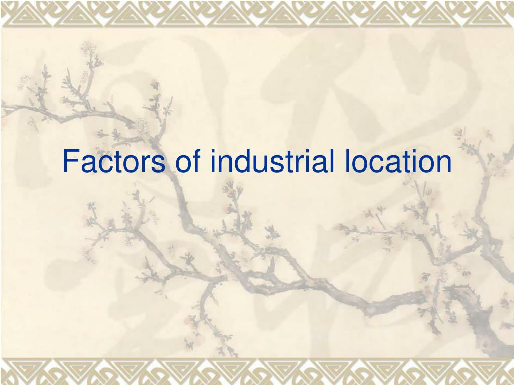 Factors of industrial location