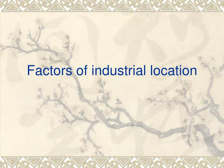 Factors of industrial location l.jpg