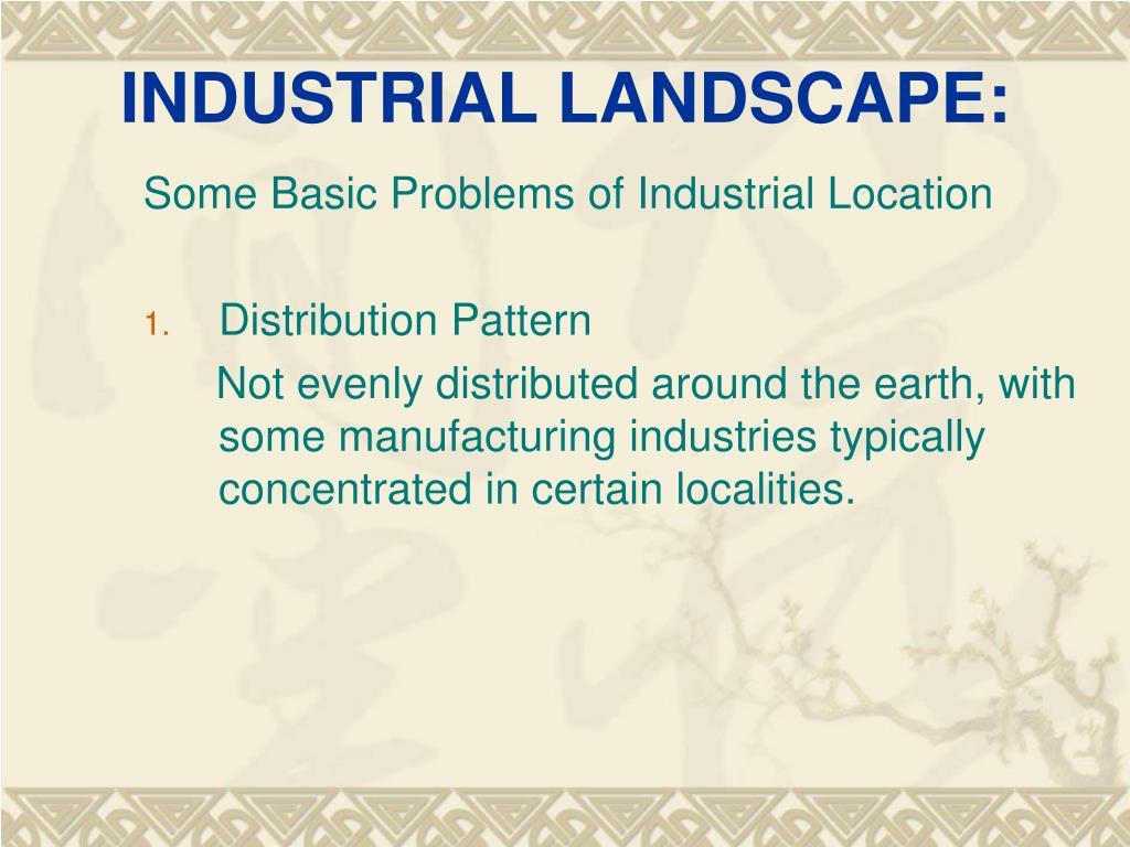 INDUSTRIAL LANDSCAPE: