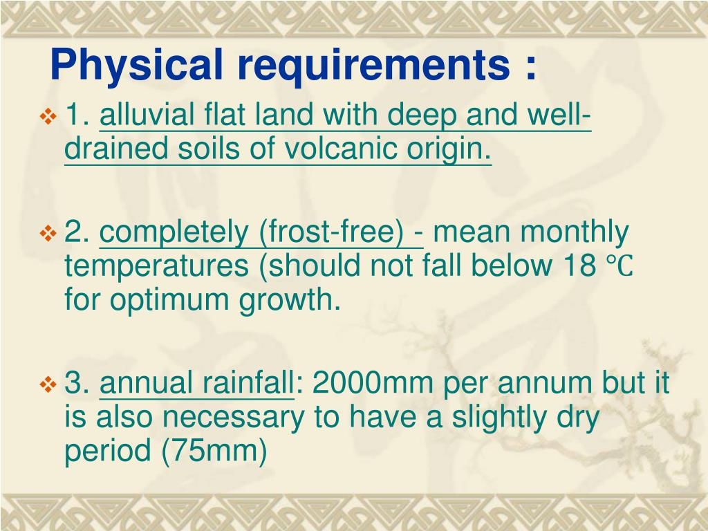 Physical requirements :