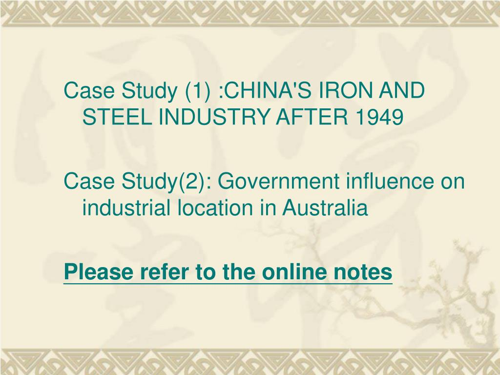 Case Study (1) :CHINA'S IRON AND STEEL INDUSTRY AFTER 1949