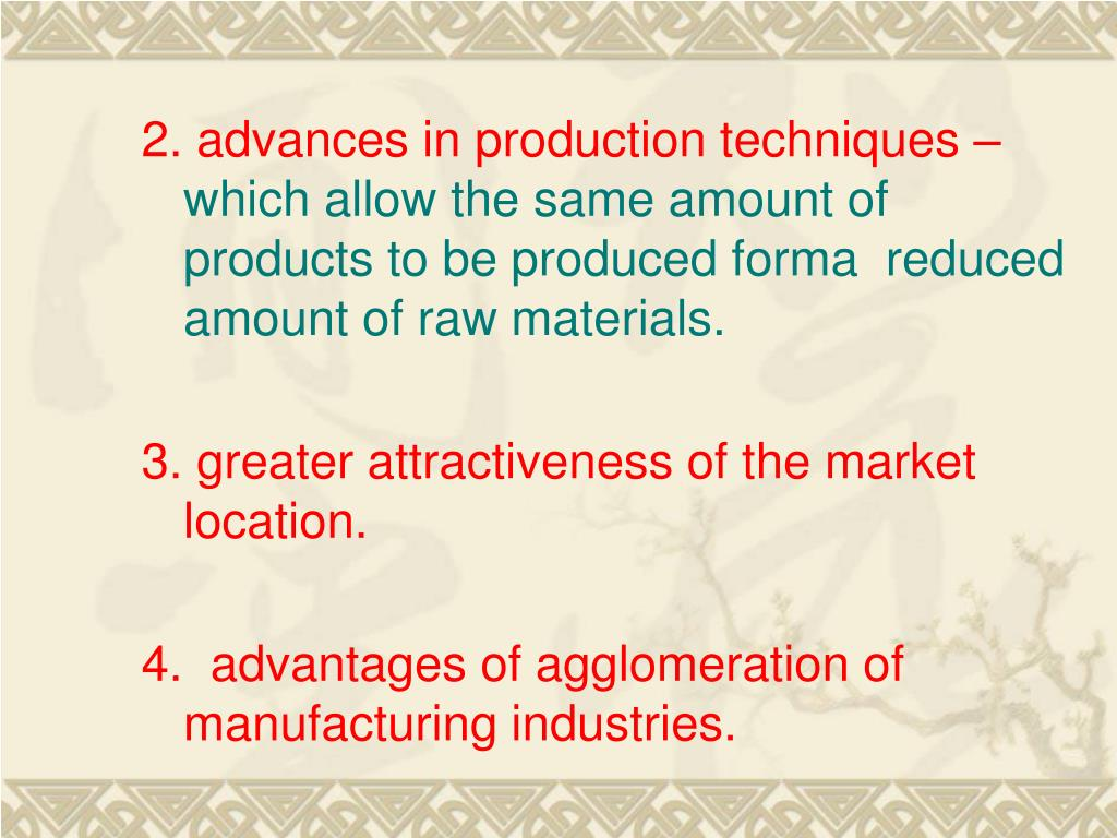 2. advances in production techniques