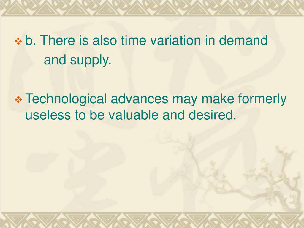 b. There is also time variation in demand