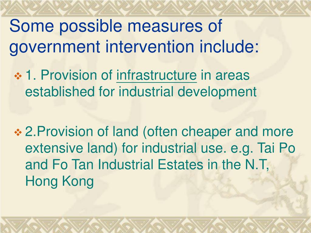 Some possible measures of government intervention include: