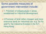 some possible measures of government intervention include