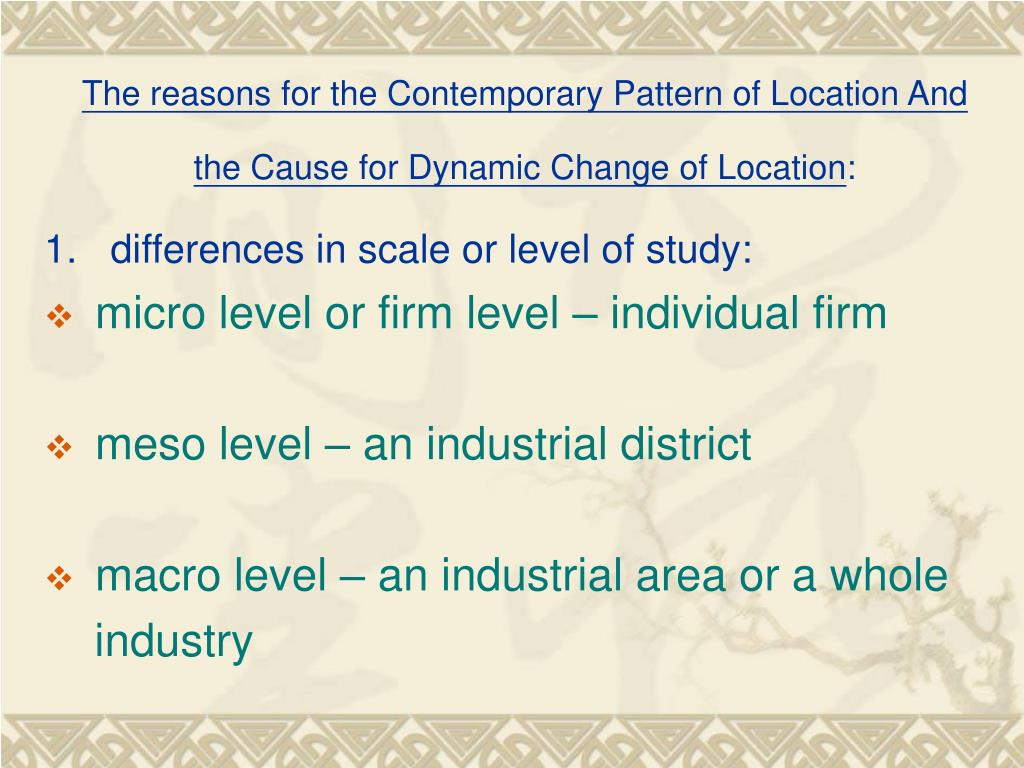 The reasons for the Contemporary Pattern of Location And the Cause for Dynamic Change of Location