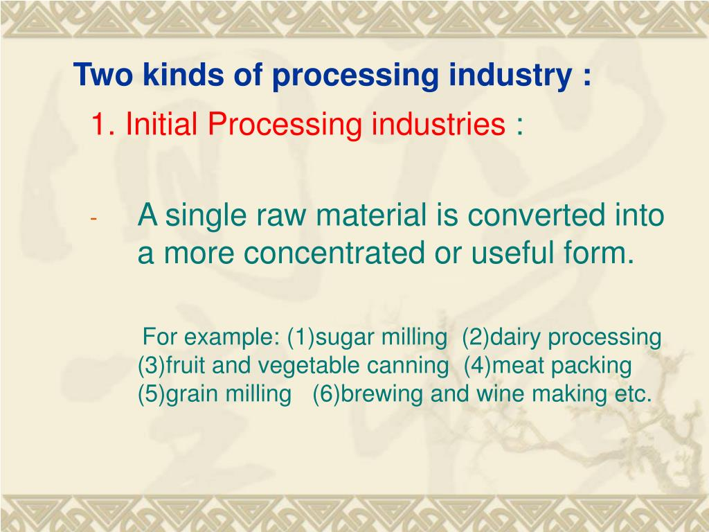 Two kinds of processing industry :